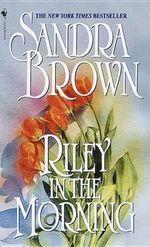 Riley In The Morning - Sandra Brown