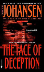 The Face of Deception : Eve Duncan Series : Book 1 - Iris Johansen