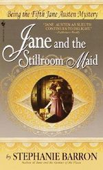 Jane And The Stillroom Maid : Being the Fifth Jane Austen Mystery :  Being the Fifth Jane Austen Mystery - Stephanie Barron