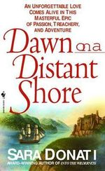 Dawn on a Distant Shore : Wilderness Series : Book 2 - Sara Donati