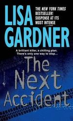 The Next Accident : Quincy / Rainie Series : Book 3 - Lisa Gardner