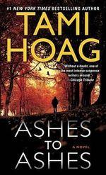 Ashes to Ashes : Kovac / Liska Series : Book 1 - Tami Hoag