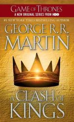 A Clash of Kings : A Song of Ice and Fire Series : Book 2 - George R. R. Martin