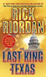 The Last King of Texas - Riordan Rick