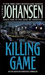 The Killing Game : Eve Duncan Series : Book 2 - Iris Johansen