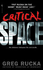 Critical Space : Initial vector - Greg Rucka