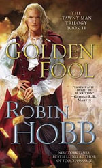 Golden Fool : The Tawny Man Trilogy : Book 2 - Robin Hobb