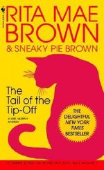 The Tail of the Tip-Off : Mrs. Murphy Mysteries - Rita Mae Brown