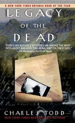 Legacy of the Dead : Inspector Ian Rutledge Mystery Ser. - Charles Todd