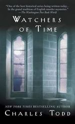 Watchers of Time : Inspector Ian Rutledge Mystery Ser. - Charles Todd