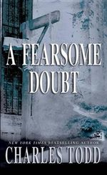 A Fearsome Doubt : Inspector Ian Rutledge Mystery Ser. - Charles Todd