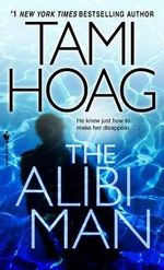 The Alibi Man : Elena Estes Series : Book 2 - Tami Hoag