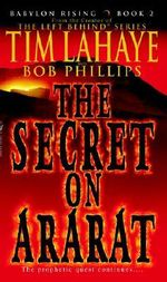 The Secret on Ararat : The Secret on Ararat - Dr Tim LaHaye