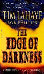 The Edge of Darkness : Babylon Rising Bk. 4 - Tim LaHaye