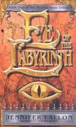 Eye of the Labyrinth : Second Sons Trilogy: Book 2 (US Edition) - Jennifer Fallon