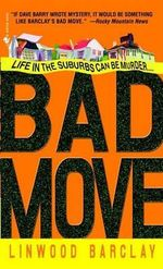 Bad Move : Zack Walker - Linwood Barclay
