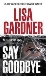 Say Goodbye : Quincy / Rainie Series : Book 6 - Lisa Gardner