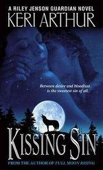 Kissing Sin : Riley Jenson Guardian Series : Book 2 - Keri Arthur