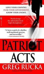 Patriot Acts : A Queen and Country Novel - Greg Rucka