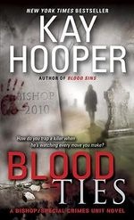 Blood Ties : A Bishop/Special Crimes Unit Novel - Kay Hooper