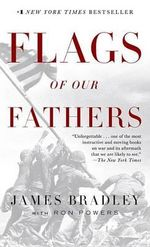 Flags of Our Fathers : Heroes of Iwo Jima - James Bradley