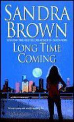 Long Time Coming - Sandra Brown