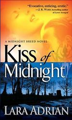 Kiss of Midnight : Midnight Breed Series : Book 1 - Lara Adrian