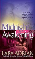 Midnight Awakening : Midnight Breed Series : Book 3 - Lara Adrian