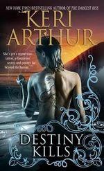 Destiny Kills : Myth and Magic Series : Book 1 - Keri Arthur