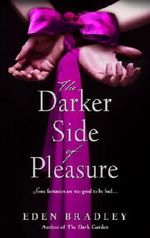 The Darker Side of Pleasure - Eden Bradley