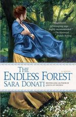 The Endless Forest : Wilderness Series : Book 6 - Sara Donati