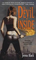 The Devil Inside: Morgan Kingsley, Exorcist 1 :  Morgan Kingsley, Exorcist 1 - Jenna Black