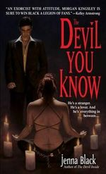 The Devil You Know: Morgan Kingsley, Exorcist 2 :  Morgan Kingsley, Exorcist 2 - Jenna Black