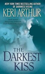 The Darkest Kiss : Riley Jenson Guardian Series : Book 6 - Keri Arthur