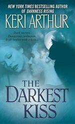 The Darkest Kiss : Riley Jenson Guardian Series : Book 6 - Keri Arthur