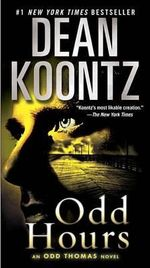 Odd Hours : Odd Thomas Series : Book 4 - Dean Koontz