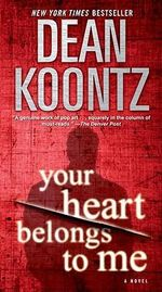 Your Heart Belongs to Me - Dean R Koontz