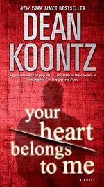 Your Heart Belongs to Me - Dean R Koontz