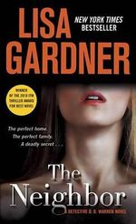 The Neighbor : Detective D. D. Warren Series : Book 3 - Lisa Gardner
