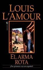 El Arma Rota : SPANISH EDITION - Louis L'Amour