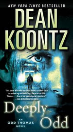 Deeply Odd : An Odd Thomas Novel - Dean R Koontz