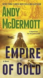 Empire of Gold : A Novel - Andy McDermott