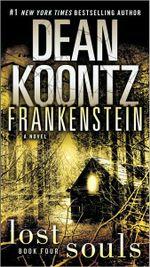 Dean Koontz's Frankenstein : Lost Souls : Frankenstein Series : Book 4 - Dean Koontz