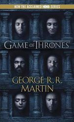 A Game of Thrones : A Song of Ice and Fire: Book 1 - George R R Martin
