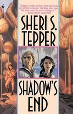 Shadow's End - Sheri S Tepper