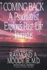 Coming Back : My Life in Pursuit of the Afterlife - Raymond Moody