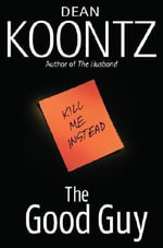 The Good Guy - Dean R Koontz