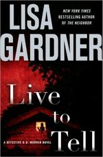 Live To Tell : Detective D. D. Warren Series : Book 4 - Lisa Gardner