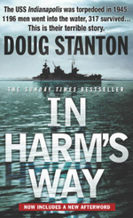 In Harm's Way : The Sinking of the USS Indianapolis and the Extraordinary Story of Its Survivors - Doug Stanton