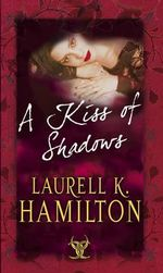 A Kiss of Shadows : Meredith Gentry Ser. - Laurell K. Hamilton